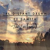 This Love (Reprise) [feat. Samita] by Distant Dream