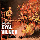 Swing Out! di Eyal Vilner Big Band