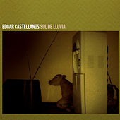 Sol de Lluvia de Edgar Castellanos