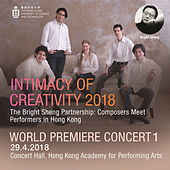 Intimacy of Creativity, 2018: World Premiere Concert 1 de Various Artists