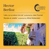Berlioz: Lélio, ou Le retour à la vie, Op. 14b, H. 55B & Roméo et Juliette, Op. 17, H. 79 (Live) by Various Artists