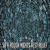58 A Rough Nights Rest Relief von Rockabye Lullaby