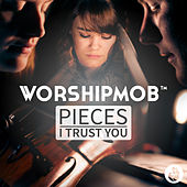 Pieces / I Trust You (Medley) de WorshipMob