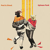 Uptown Fank by Peat and Diesel