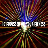 10 Focussed on Your Fitness by CDM Project