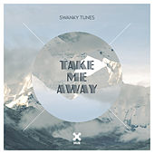 Take Me Away von Swanky Tunes