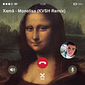Monalisa (KVSH Remix) de Xamã