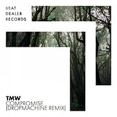 Compromise (Dropmachine Remix) by T.M.W.