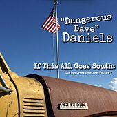 If This All Goes South: The Dry Creek Sessions, Vol. 1 von Dangerous Dave Daniels
