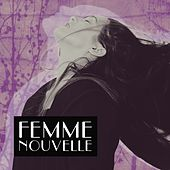 Femme nouvelle by Various Artists