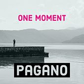 One Moment by Pagano