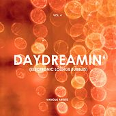 Daydreamin' (Electronic Lounge Bubbles), Vol. 4 von Various Artists