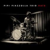 Rata von Pipi Piazzolla Trío