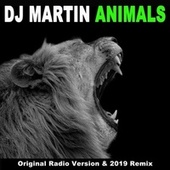 Animals (Original Radio Version & Remix) by DJ Martin