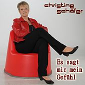 Es sagt mir mein Gefühl von Christine Schäfer