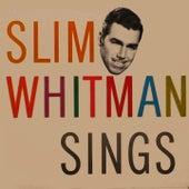 Slim Whitman Sings by Slim Whitman
