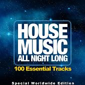 House Music All Night Long (100 Essential Tracks, Special Worldwide Edition) de Various Artists