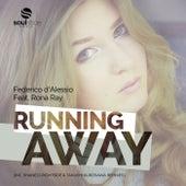 Running Away (Inc. Shane D, Rightside & Takashi Kurosawa Remixes) (feat. Rona Ray) by Federico d'Alessio