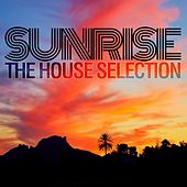 Sunrise (The House Selection) by Various Artists