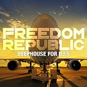 Freedom Republic (Deephouse for D.J's) de Various Artists