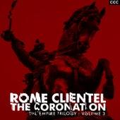 The Coronation (The Empire Trilogy: Vol. 3) de Rome Clientel