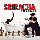 Sriracha by Ruby Black
