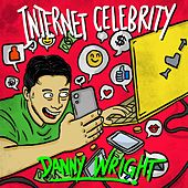 Internet Celebrity by Danny Wright