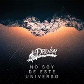 No Soy de Este Universo by La Prensa Monterrey Funk Band