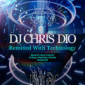 DJ Chris Dio: Remixed with Technology de Various Artists
