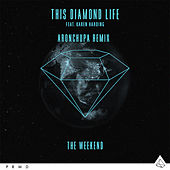 The Weekend (Aronchupa Remix) by This Diamond Life