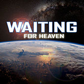 Waiting for Heaven von Justin Edward