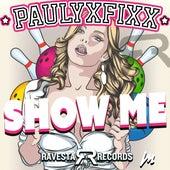 Show Me by DJ Fixx