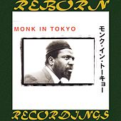 Monk in Tokyo (HD Remastered) by Thelonious Monk