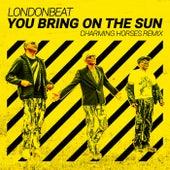 You Bring on the Sun (Charming Horses Remix) de Londonbeat