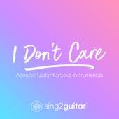 I Don't Care (Acoustic Guitar Karaoke Instrumentals) de Sing2Guitar