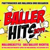 Baller Hits 2019 - Mallorcastyle - Das ballert richtig - Partykracher aus Mallorca und Bulgarien (Die Mallorca Oktoberfest Apres Ski und Karneval 2020 Opening Hits) von Various Artists