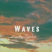 Waves von Arc Fletcher