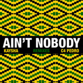 Ain't Nobody (Remixes) by Various Artists