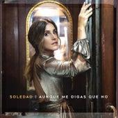 Aunque Me Digas Que No by Soledad