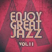 Enjoy Great Jazz, Vol. 11 by Various Artists