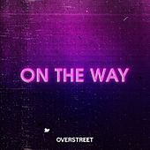On The Way by Over Street