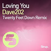 Loving You (Twenty Feet Down Remix) by Dave202