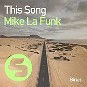 This Song by Mike La Funk