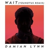 Wait (YouNotUs Remix) von Damian Lynn