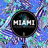 Miami House Anthems, Vol. 25 de Various Artists