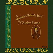 Screamin' and Hollerin' the Blues The Worlds of Charley Patton, Vol.2 (HD Remastered) by Charley Patton