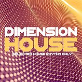 Dimension House (Selected House Rhythms Only) by Various Artists