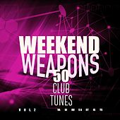 Weekend Weapons (50 Club Tunes), Vol. 2 by Various Artists