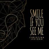 Smile If You See Me de Christina Jezioro