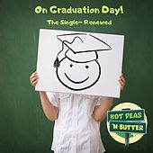 On Graduation Day! by Hot Peas 'n Butter